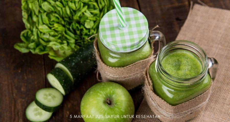 5 Manfaat Jus Sayur untuk Kesehatan
