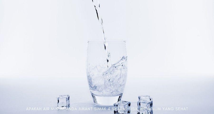 syarat fisik air minum yang sehat