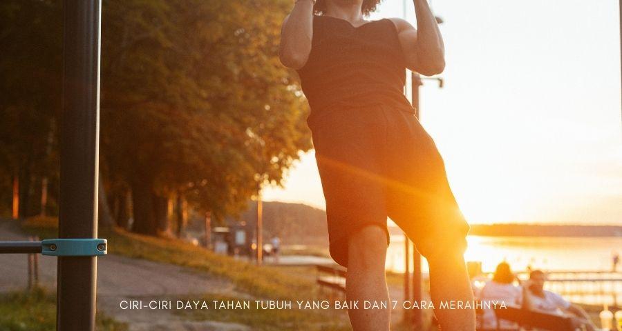ciri ciri daya tahan tubuh yang baik