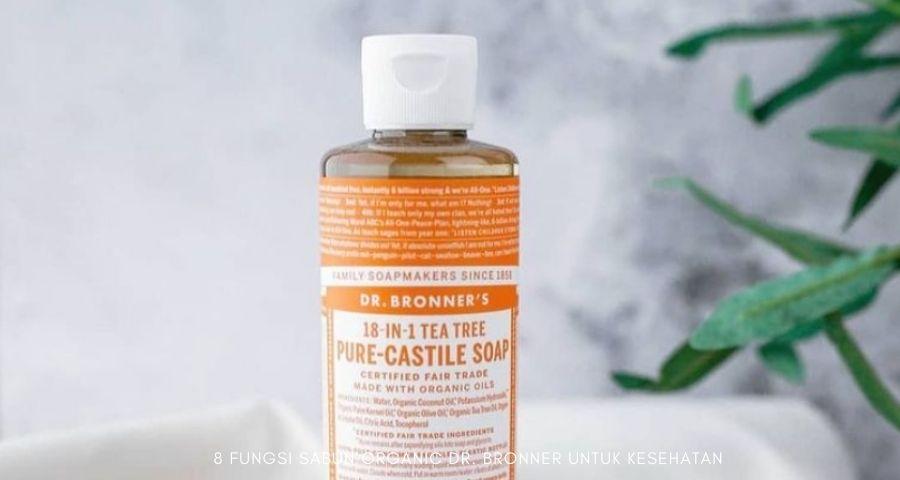 fungsi sabun organik dr bronner
