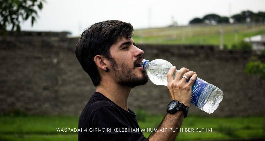 ciri ciri kelebihan minum air putih