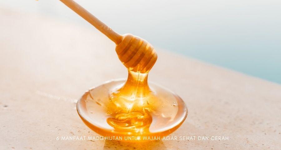 manfaat madu hutan untuk wajah