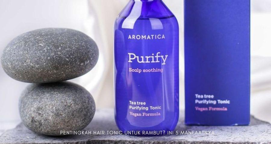 pentingkah-hair-tonic-untuk-rambut