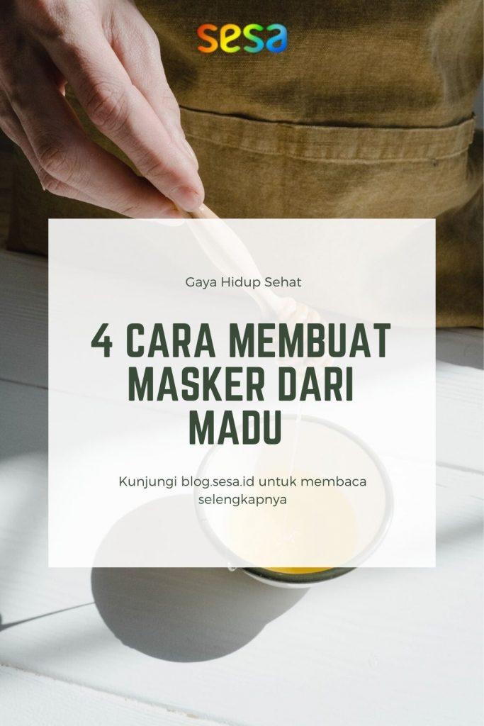 4 Cara Membuat Masker dari Madu untuk Perawatan di Rumah