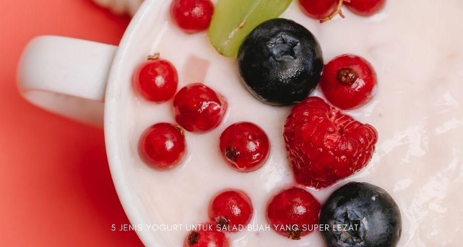 jenis yogurt untuk salad buah