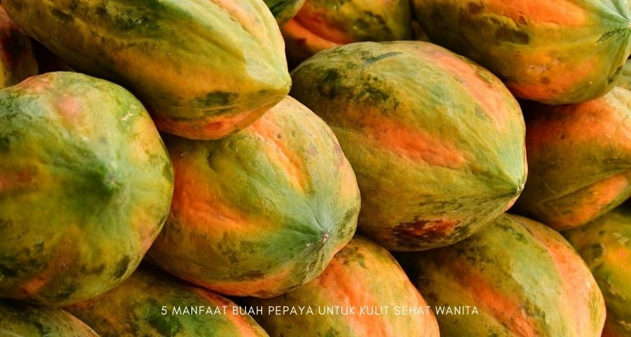 manfaat buah pepaya untuk wanita