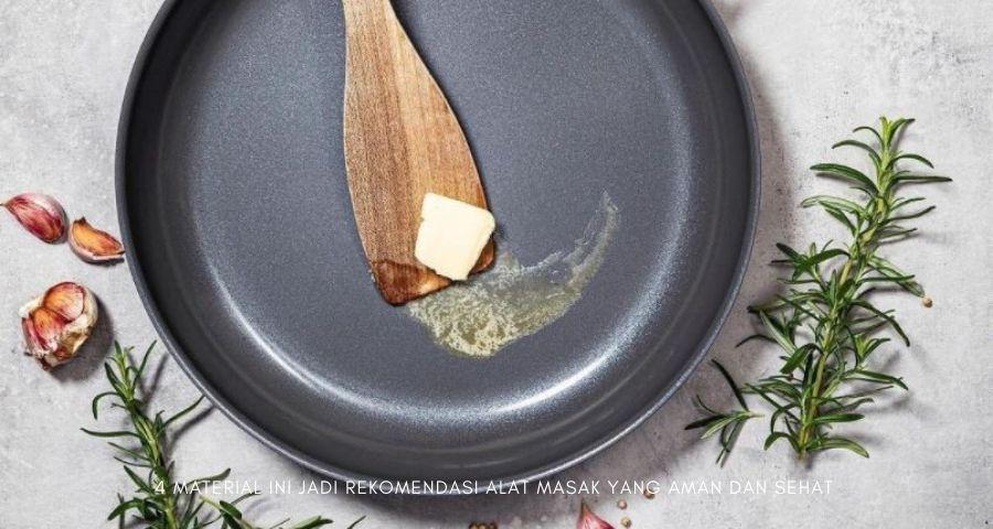rekomendasi alat masak yang aman dan sehat