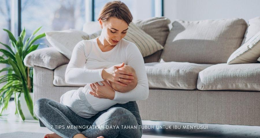 tips meningkatkan daya tahan tubuh untuk ibu menyusui